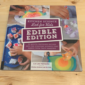 Kitchen Science Lab for Kids, Edible Edition