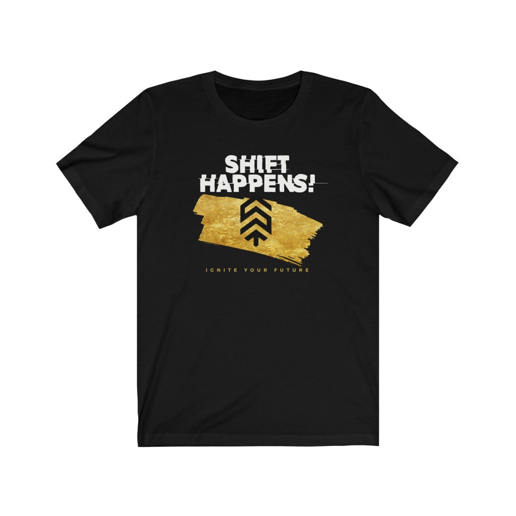 Shift Happens | Unisex Jersey Short Sleeve T-Shirt