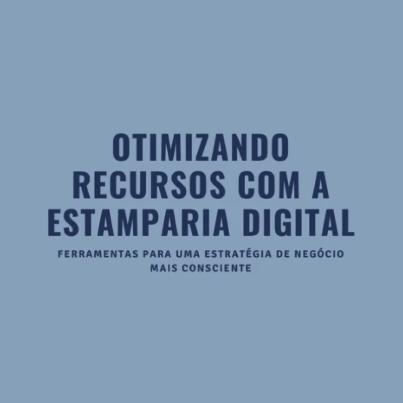 Otimizando recursos com a estamparia digital
