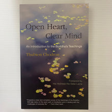 Load image into Gallery viewer, Book - Open Heart, Clear Mind by Thubten Chodron