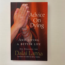 Load image into Gallery viewer, Book - Advice on Dying and Living a Better Life by His Holiness the Dalai Lama