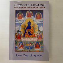 Load image into Gallery viewer, Book - Ultimate Healing The Power of Compassion by Lama Zopa Rinpoche