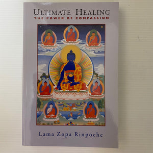 Book - Ultimate Healing The Power of Compassion by Lama Zopa Rinpoche