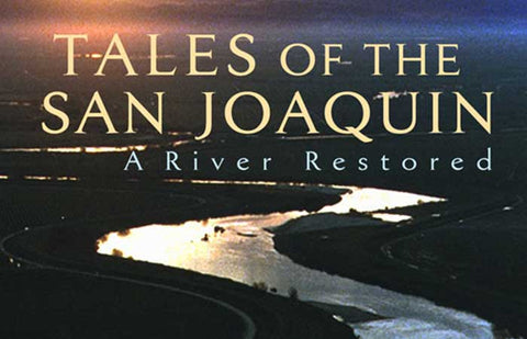Tales of the San Joaquin: A River Restored (2011)