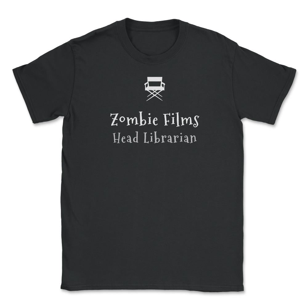 Zombie Films Head Librarian T-shirt Unisex T-Shirt - Black