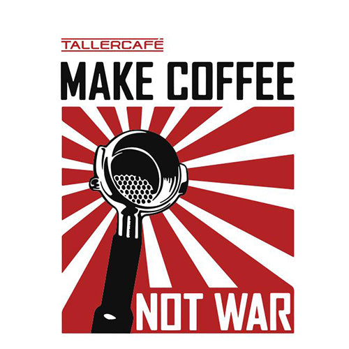 Make Coffee Not War (Grano 250grs)