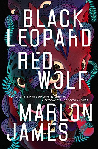 Books by black authors for Black History Month - Black Leopard Red Wolf by Marlon James