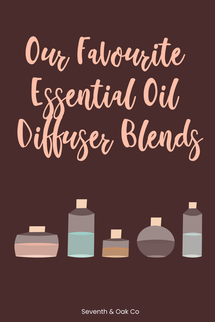 Essential Oil Diffuser Blends - Seventh and Oak