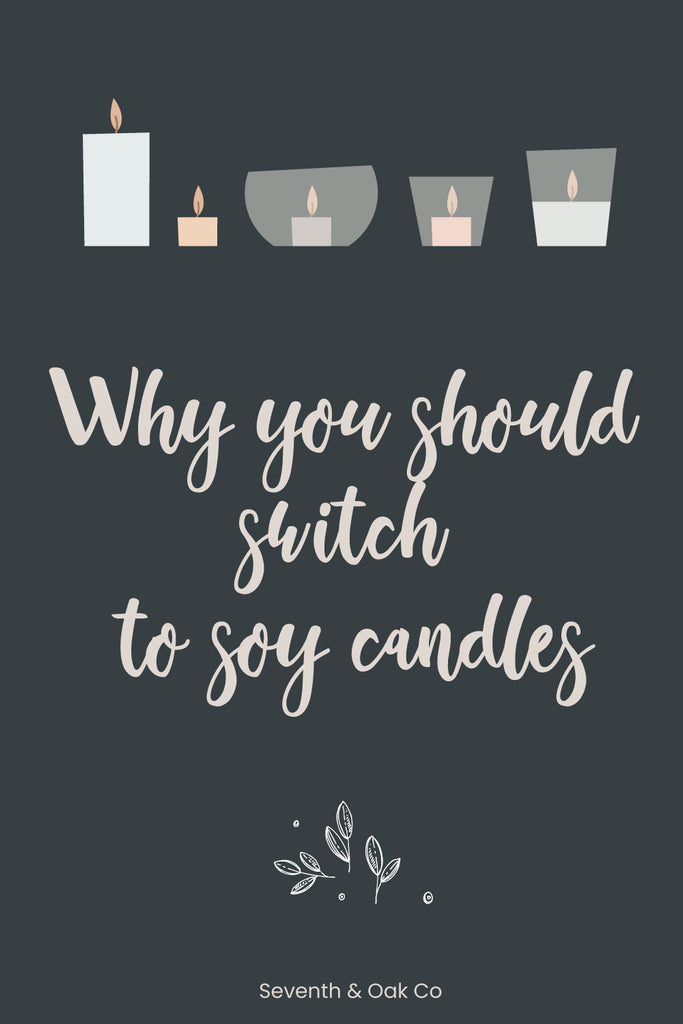 Why soy candles are better - Seventh and Oak