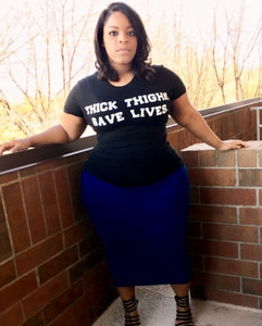 Thick Thighs. Save Lives Tee