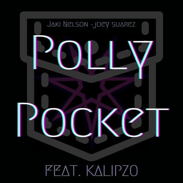 Polly Pocket Feat. Kalipzo