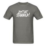 Don't Get Stabbed! Ultra Cotton Adult T-Shirt - charcoal