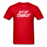 Don't Get Stabbed! Ultra Cotton Adult T-Shirt - red