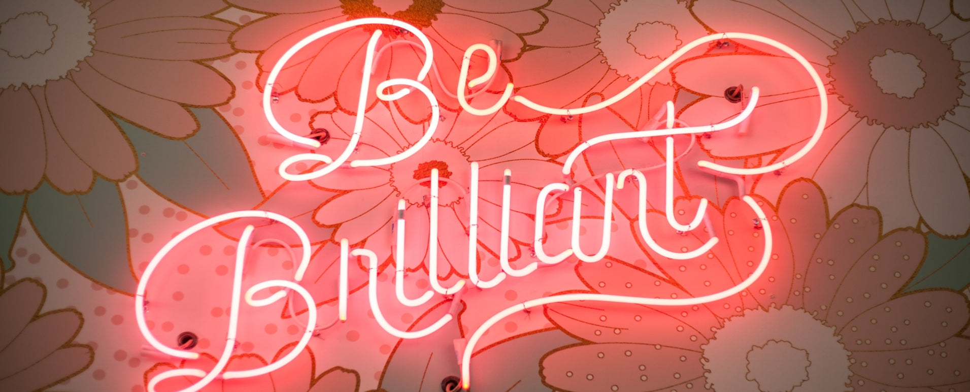 Be Brilliant Neon Sign