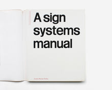 Load image into Gallery viewer, A Sign Systems Manual by Crosby/Fletcher/Forbes
