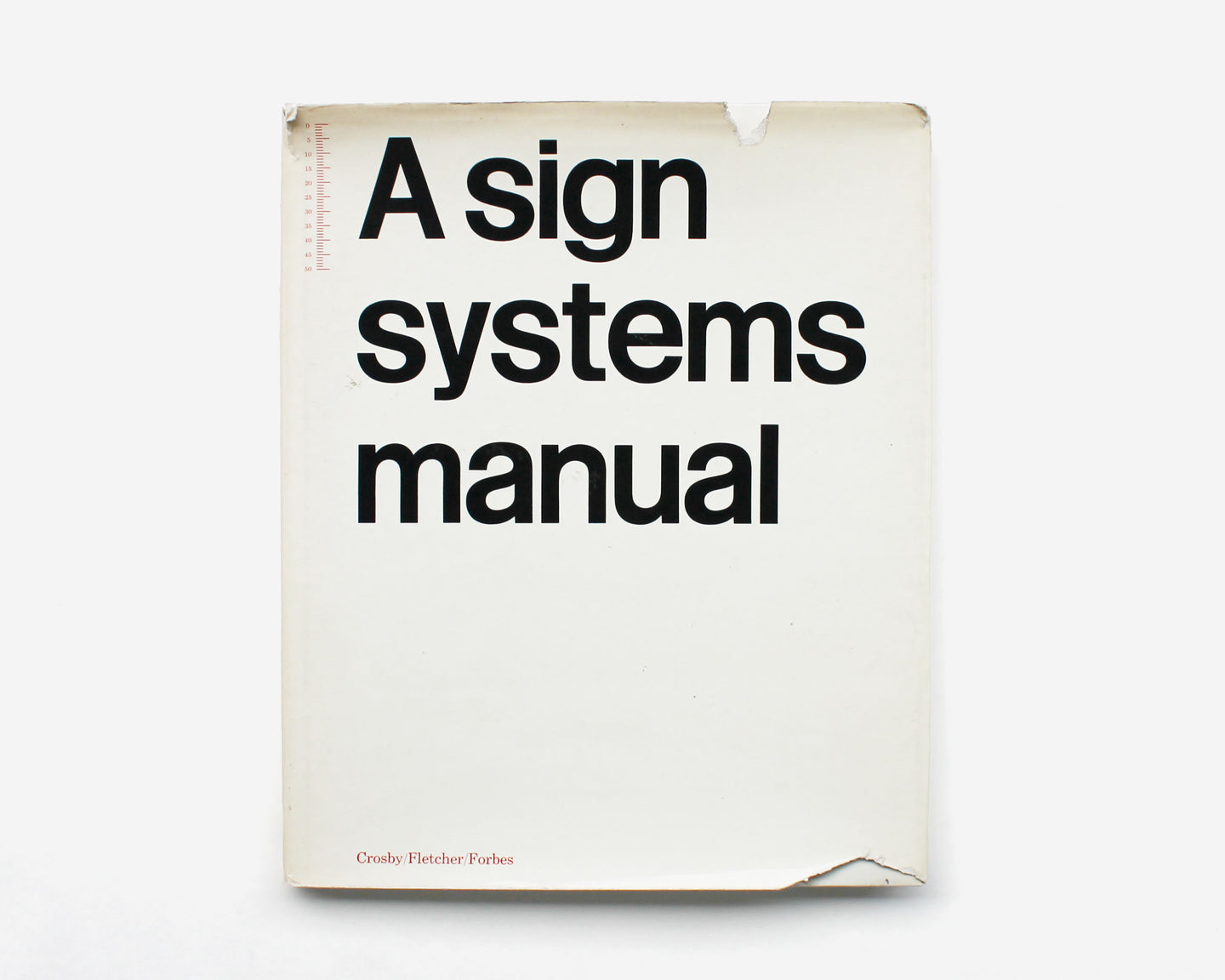 A Sign Systems Manual by Crosby/Fletcher/Forbes