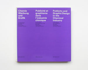Publicity and Graphic Design in the Chemical Industry [Hans Neuburg]