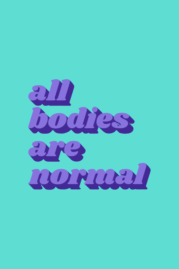 All Bodies are Normal Print - Purple & Teal