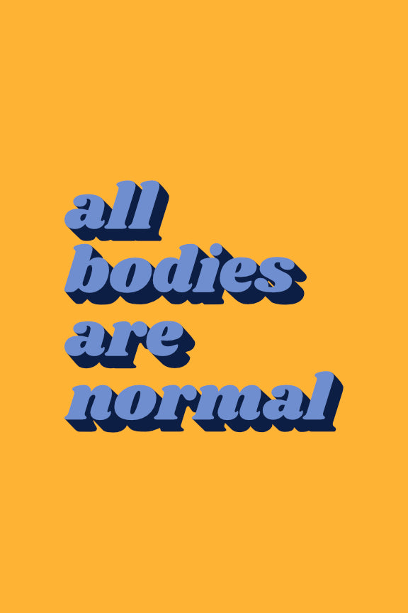 All Bodies are Normal Print - Yellow & Blue