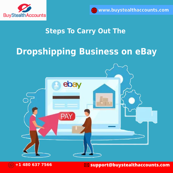 Steps To Carry Out The Dropshipping Business on eBay