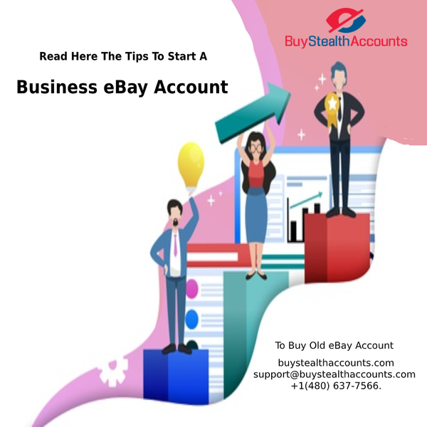 Read Here The Tips To Start A Business eBay Account