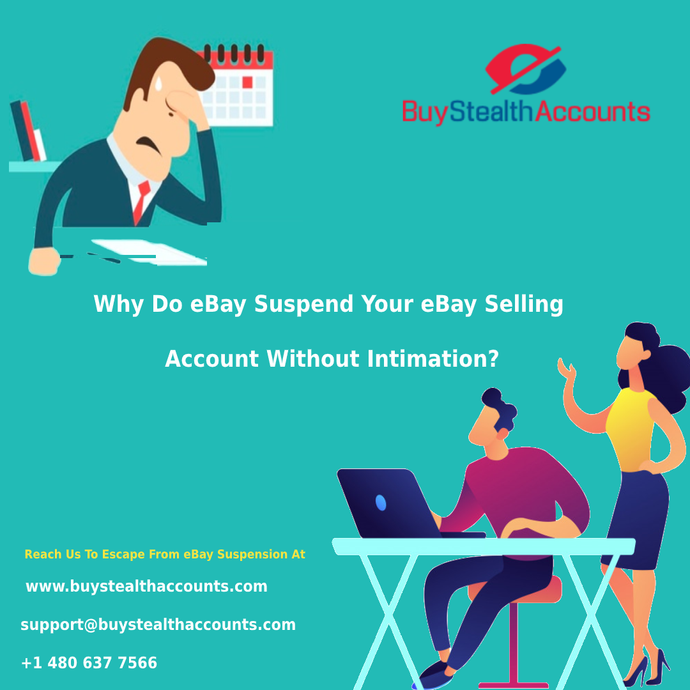 Why Do eBay Suspend Your eBay Selling Account Without Intimation?