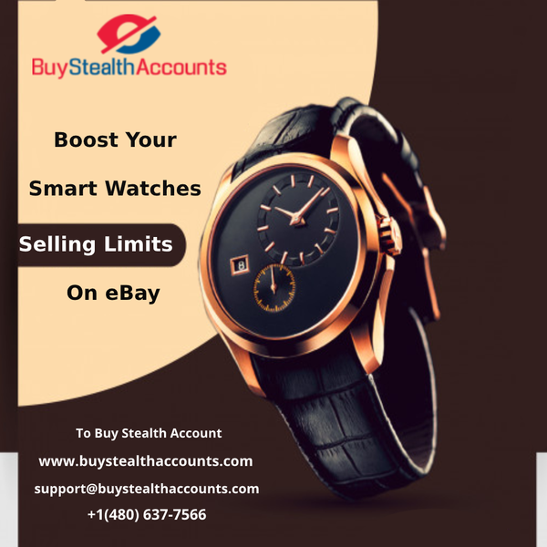 Boost Your Smart Watches Selling Limits On eBay