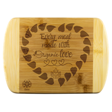 Load image into Gallery viewer, 'Every meal made with Organic love' Organic bamboo cutting board