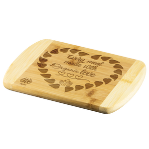 'Every meal made with Organic love' Organic bamboo cutting board