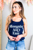 Mommin Ain't Easy Graphic Tank