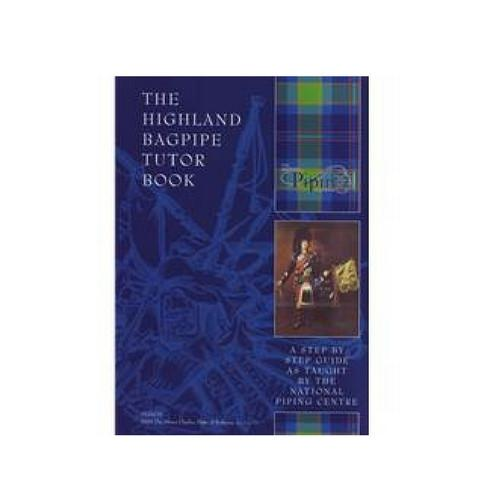 National Piping Centre Highland Bagpipe Tutor Book - Bagpipes Galore