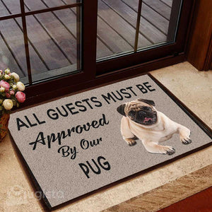 All Guets Must Be Approved By Our Pug Doormat