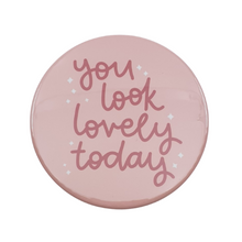 Load image into Gallery viewer, 'You Look Lovely Today' Pocket Mirror - from Oh Laura