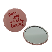 Load image into Gallery viewer, A handy pocket mirror for your handbag to remind you that you look lovely today!
