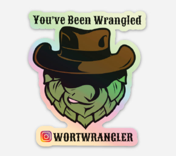 "HOLOGRAPHIC Classic ""You've been Wrangled"" sticker V 1.0 3x3"