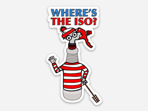 """WHERE'S THE ISO?"" 1.7"" x 3"" DIE CUT STICKER"