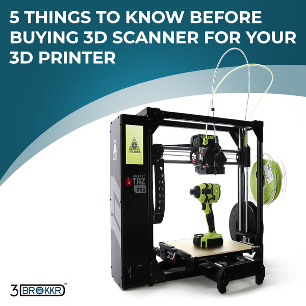 5 Things to Know Before Buying 3D Scanner For Your 3D Printer