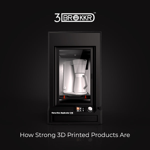 How Strong 3D Printed Products Are
