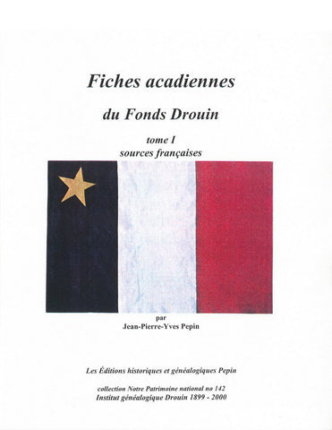 Fiches acadiennes du Fonds Drouin / Acadian Files