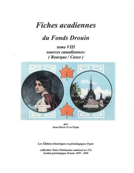 Fiches acadiennes du Fonds Drouin, tome VIII, Sources canadiennes: (Bourque / Casso)