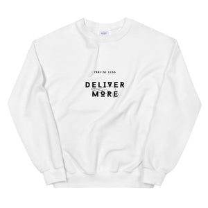 promise less, DELIVER MORE. Unisex Sweatshirt