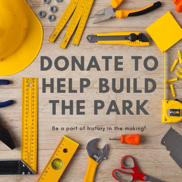 Donate Now - Help Build the Park! (from 2021 onwards)