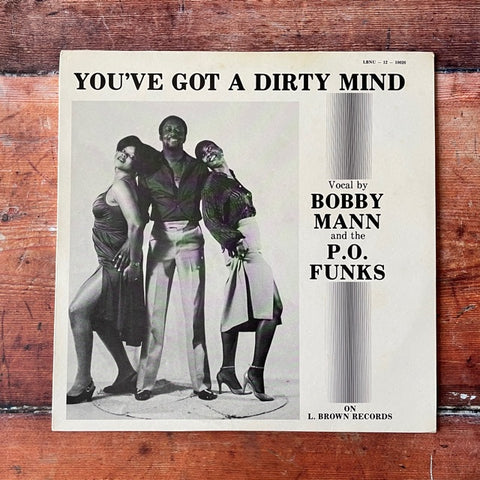 Bobby Mann And The P.O. Funks ‎– You've Got A Dirty Mind