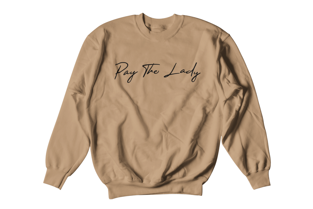 Pay The Lady Crewneck