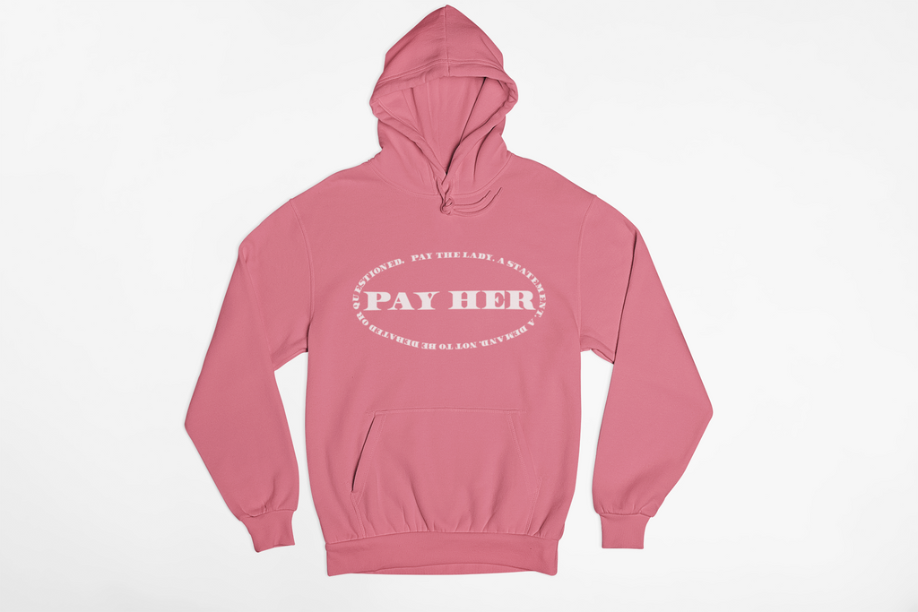 Pay Her Hoodie