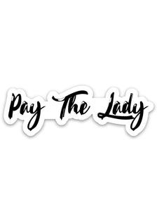 Pay The Lady sticker - Yatir Clothing