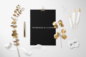 My Presence Is A Luxury Printable Download