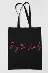 Pay The Lady Tote Bag