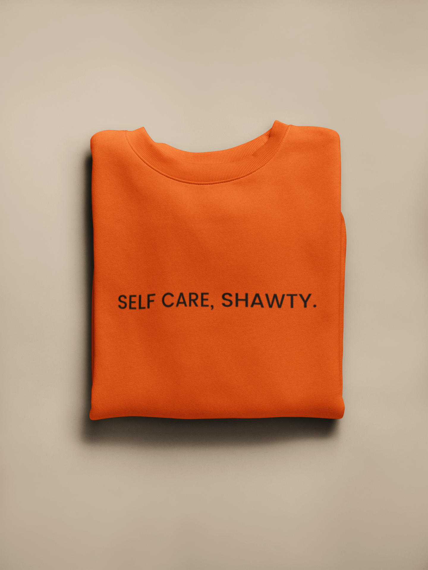 Self Care, Shawty. Crewneck