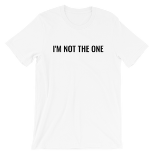 I'm Not The One Tee
